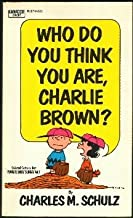 Who do you think you are, Charlie Brown?: Selected cartoons from Peanuts every Sunday, v. 1
