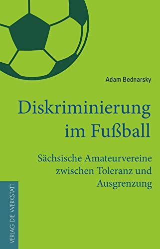 Diskriminierung im Fußball: Sächsische Amateurvereine zwischen Toleranz und Ausgrenzung