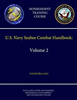 U.S. Navy Seabee Combat Handbook: Volume 2 - Navedtra 14235 (Nonresident Training Course)