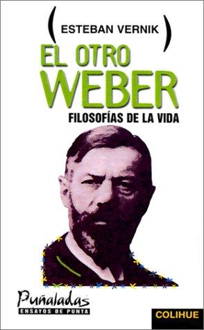 Vernik, E: Otro Weber: Filosofias de La Vida