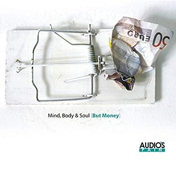 Mind, Body & Soul (But Money)