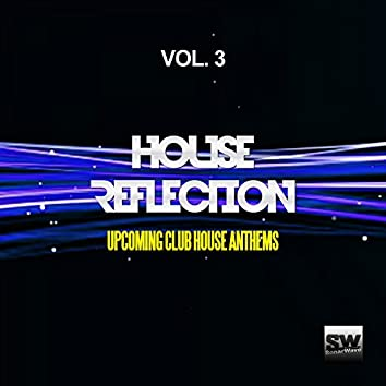 House Reflection, Vol. 3 (Upcoming Club House Anthems)