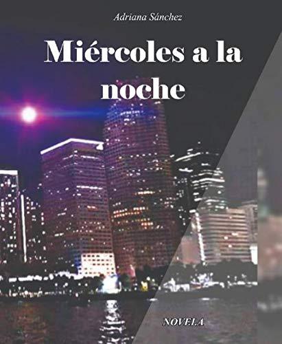 Miércoles a la noche de Adriana Sanchez