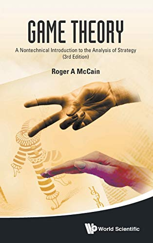 Game Theory: A Nontechnical Introduction to the Analysis of Strategy (3rd Edition)