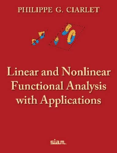 Compare Textbook Prices for Linear and Nonlinear Functional Analysis with Applications  ISBN 9781611972580 by Philippe G. Ciarlet