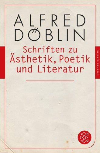 Schriften zu Ästhetik, Poetik und Literatur (Fischer Klassik)