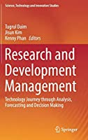 Research and Development Management: Technology Journey through Analysis, Forecasting and Decision Making (Science, Technology and Innovation Studies)