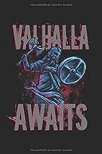 Valhalla Awaits: La guerrera vikinga Valhalla está esperando un cuaderno forrado de regalos (formato A5, 15,24 x 22,86 cm,...