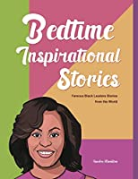 Bedtime Inspirational Stories: Famous Black Leaders Stories from the World