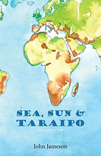 Sea, Sun & Taraipo: Millionaires in Time