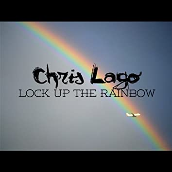 Lock Up The Rainbow - Single