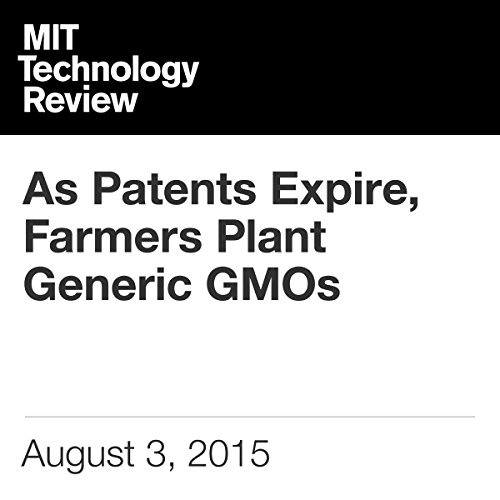 As Patents Expire, Farmers Plant Generic GMOs audiobook cover art