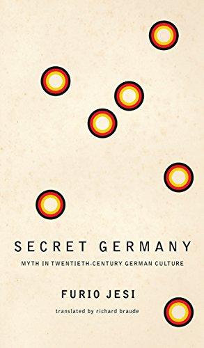 Secret Germany: Myth in Twentieth-Century German Culture (The Italian List)