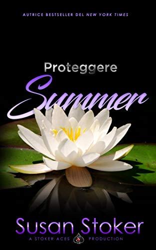 Proteggere Summer (Armi & Amori Vol. 5) di [Susan Stoker, Well Read Translations]