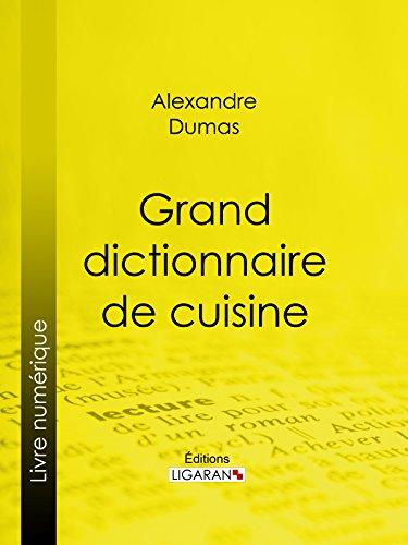 Grand dictionnaire de cuisine PDF Books