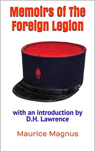Memoirs Of The Foreign Legion: with an introduction by D.H. Lawrence (English Edition)
