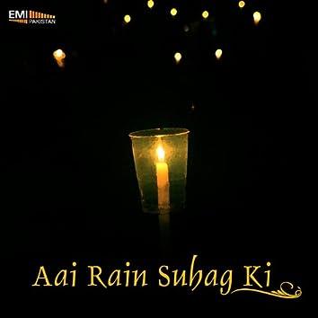 Aai Rain Suhag Ki