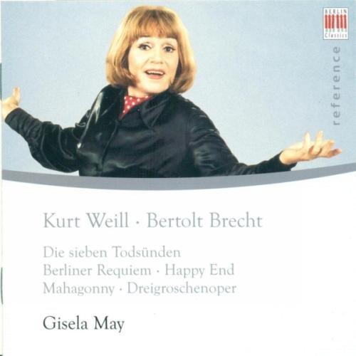 Bertolt Brecht-Kurt Wilhelm Bruckner-Ruggeberg : Weill, K.: 7 Deadly Sins Das Berliner Requiem/Happy End/Die Dreigroschenoper (The Threepenny Opéra) (May)