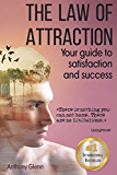 The Law of Attraction: Your Guide to Satisfaction and Success (Success Mindset)
