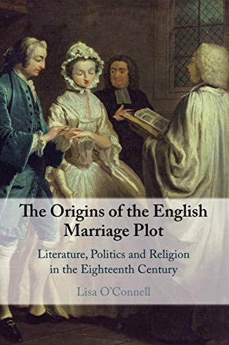 Compare Textbook Prices for The Origins of the English Marriage Plot  ISBN 9781108707459 by O'Connell, Lisa