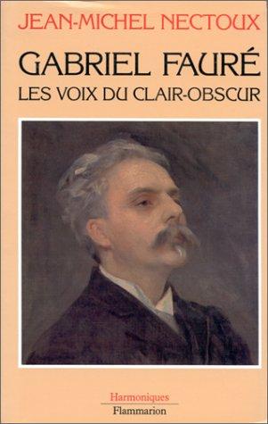 Gabriel Fauré, les voix du clair-obscur