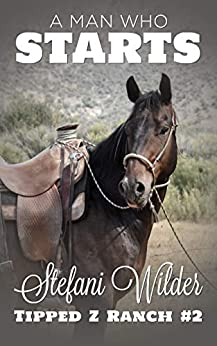 A Man Who Starts (Tipped Z Book 2) by [Stefani Wilder]
