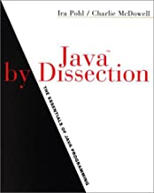 Java By Dissection: The Essentials of Java Programming Updated Edition