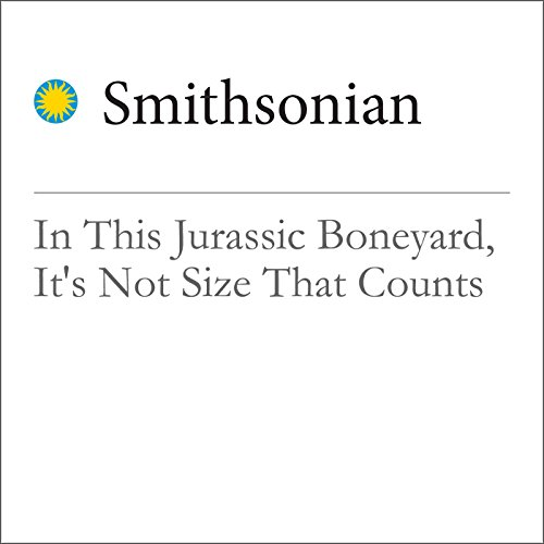 In This Jurassic Boneyard, It's Not Size That Counts audiobook cover art