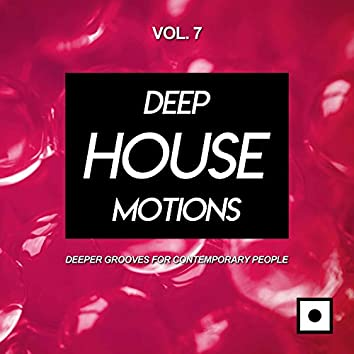 Deep House Motions, Vol. 7 (Deeper Grooves For Contemporary People)