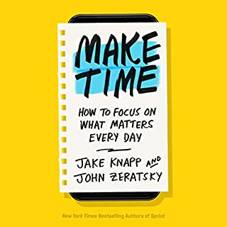 Make Time     How to Focus on What Matters Every Day              Autor:                                                                                                                                 Jake Knapp,                                                                                        John Zeratsky                               Sprecher:                                                                                                                                 Jake Knapp,                                                                                        John Zeratsky                      Spieldauer: 4 Std. und 58 Min.     46 Bewertungen     Gesamt 4,8