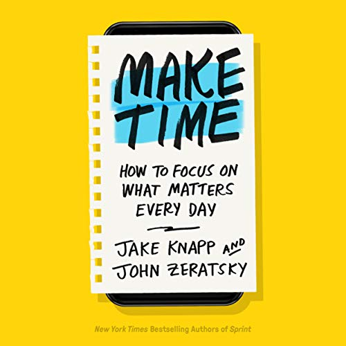 Make Time     How to Focus on What Matters Every Day              Autor:                                                                                                                                 Jake Knapp,                                                                                        John Zeratsky                               Sprecher:                                                                                                                                 Jake Knapp,                                                                                        John Zeratsky                      Spieldauer: 4 Std. und 58 Min.     37 Bewertungen     Gesamt 4,8