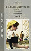 The Collected Works of Henry James, Vol. 06 (of 24): What Maisie Knew; The Awkward Age; Hawthorne (Bookland Classics)