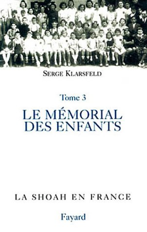 La Shoah en France, tome 4 : Le Mémorial des enfants juifs déportés de France