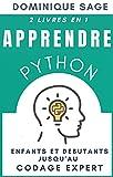 APPRENDRE Python: Enfants et Débutants Jusqu'au Codage Expert - 2 Livres en 1- ( Maîtriser rapidement la programmation en 2021)