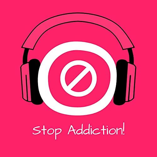 Stop Addiction! Suchtprobleme überwinden mit Hypnose Titelbild