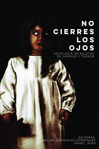 No cierres los ojos: Antología de relatos de horror y terror