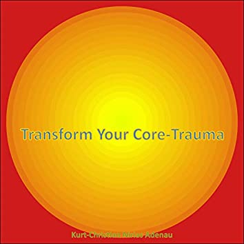 Transform Your Core-Trauma