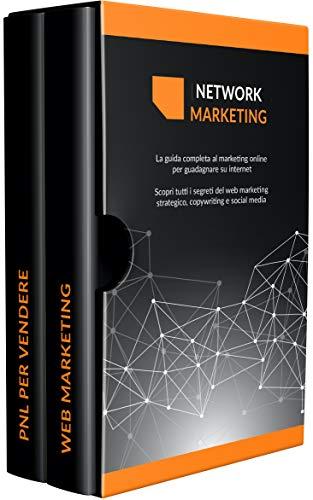 NETWORK MARKETING : La guida completa al marketing online per guadagnare su internet Scopri tutti i segreti del web marketing strategico, copywriting e social media