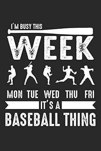 I'm Busy This Week: Seine Baseball-Spieler-Sache Notizbuch liniert DIN A5 - 120 Seiten für Notizen, Zeichnungen, Formeln | Organizer Schreibheft Planer Tagebuch
