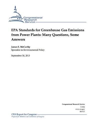 EPA Standards for Greenhouse Gas Emissions from Power Plants: Many Questions, Some Answers (English Edition)