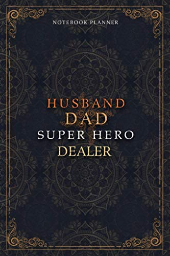 Dealer Notebook Planner - Luxury Husband Dad Super Hero Dealer Job Title Working Cover: A5, Money, Home Budget, 5.24 x 22.86 cm, To Do List, Daily Journal, 120 Pages, 6x9 inch, Hourly, Agenda