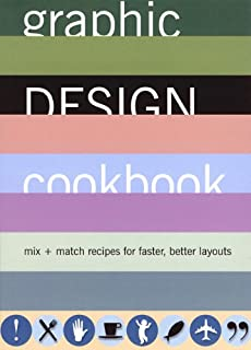 Graphic Design Cookbook: Mix & Match Recipes for Faster, Better Layouts
