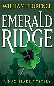 [William Florence]のEmerald Ridge (The Max Blake Mysteries Book 6) (English Edition)