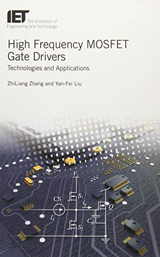 High Frequency MOSFET Gate Drivers: Technologies and applications (Materials, Circuits and Devices)