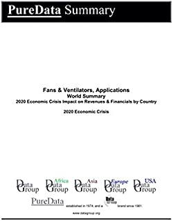 Fans & Ventilators, Applications World Summary: 2020 Economic Crisis Impact on Revenues & Financials by Country