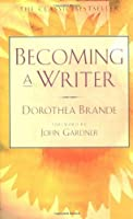 Becoming a Writer by Dorothea Brande(1981-03-01)