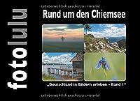 Rund um den Chiemsee: Deutschland in Bildern erleben - Band 1