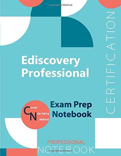 "Ediscovery Professional Certification Exam Preparation Notebook, examination study writing notebook, Office writing notebook, 154 pages, 8.5"" x 11"", Glossy cover"