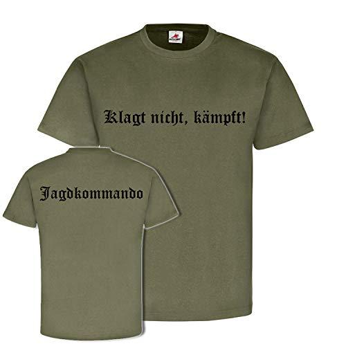 Klagt Nicht kämpft - JgKdo Jagdkommando Bundesheer Österreich Schlachtruf Altdeutsch T-Shirt #20448, Größe:M, Farbe:Oliv