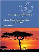 La Franc-Maçonnerie en Afrique (1781-2000) : Traditions ésotériques